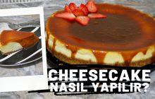 Evde Cheesecake nasıl yapılır? Tarifi