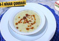 Çeşm-i Nigar Çorbası nasıl yapılır tarifi ve malzemeleri